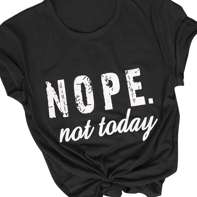 """Nope Not Today"" Graphic T-Shirt"