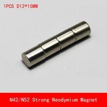 1PCS D12*15mm N42 N52 round Strong Neodymium rare earth magnets magnet 12X15MM