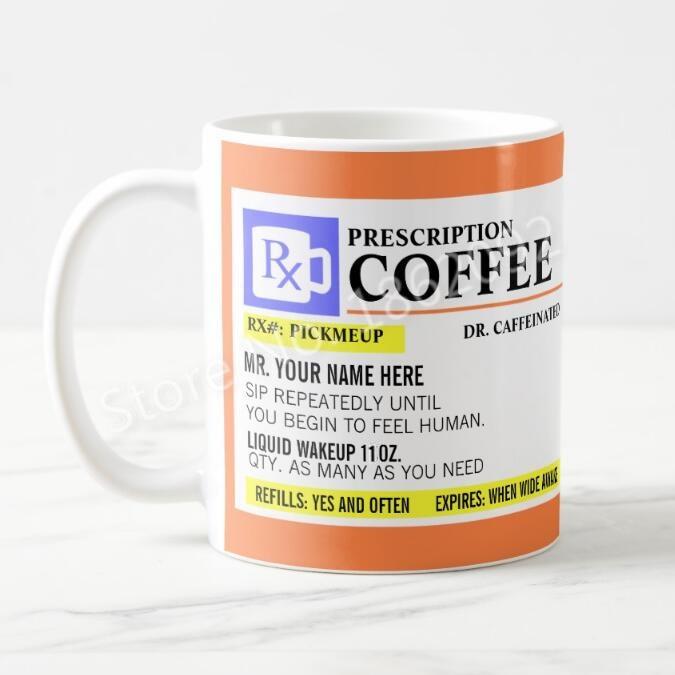 Funny Coffee Prescription Mug Novelty Personalised Prescription Coffee Mugs Creative Gifts Custom Name Ceramic Travel Cups 11oz beer stein