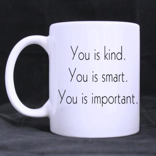 Funny Printed Coffee Mug Inspirational Quotes You Is Kindyou Is