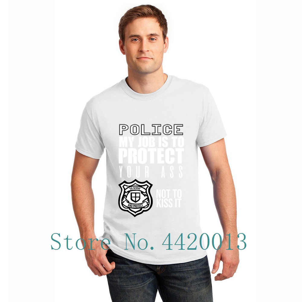 create cotton S XXXL police my job is to protect yours ass not to kiss  Clothes Summer Style Letters HipHop Top men s t shirt-in T-Shirts from Men s  Clothing ... d36ed4d413cc