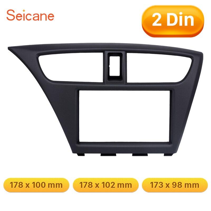 Seicane 2Din autoradio Fascia ajustement cadre garniture panneau adaptateur Refit Installation Kit d'ajustement pour 2012 Honda Civic européenne LHD
