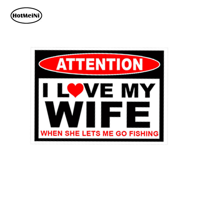 Hotmeini 13cm x 11cm car styling i love my wife fishing fish sticker husband man