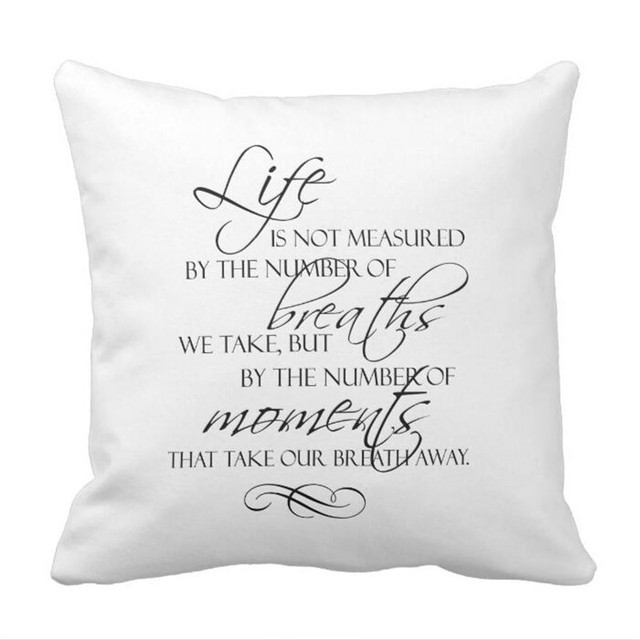 Life Is Not Measured By The Breaths We Take Quote Throw Pillow Case