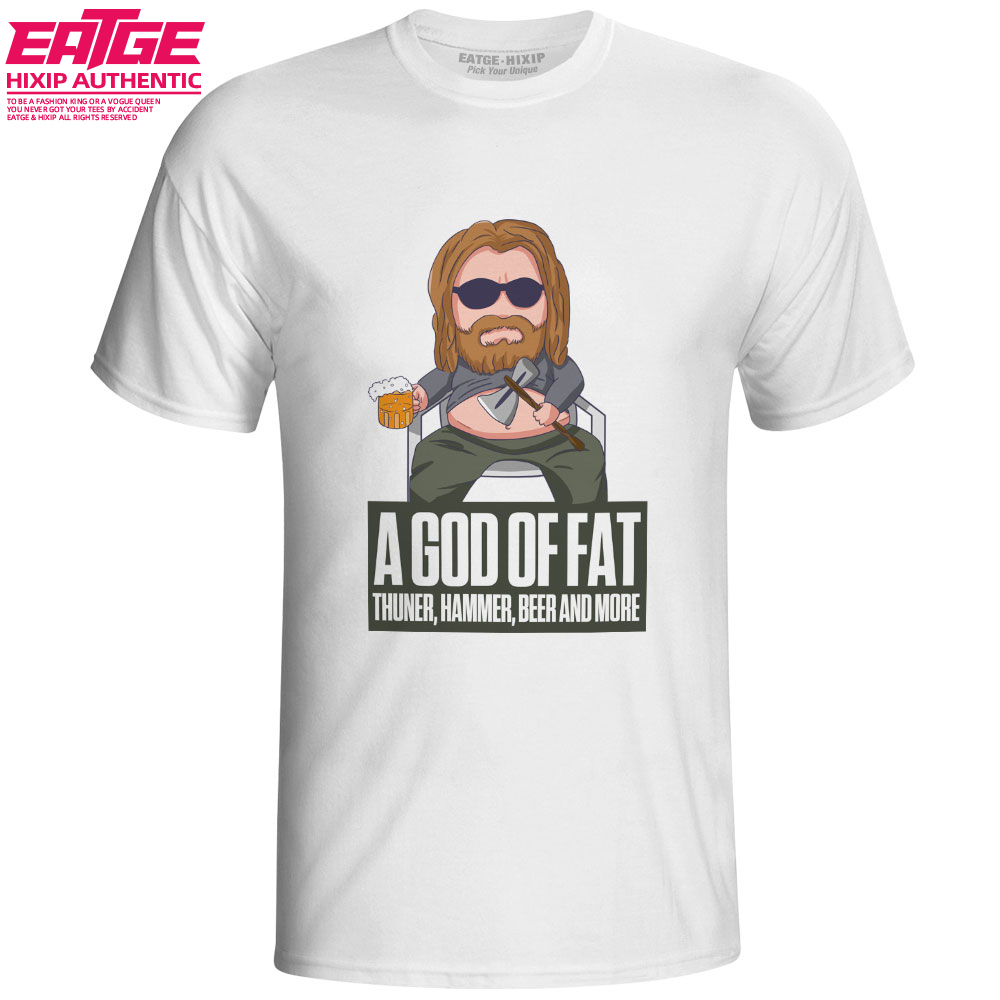 A God Of Fat T-shirt Fat Thor Drinking Beer Style Novelty T Shirt Avengers Casual EATGE Funny Original Design Women Men Top