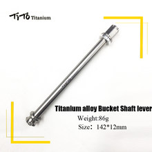 TiTo 142*12mm GR5 Titanium alloy Bucket Shaft lever Bicycle Quick Rear Hub Skewer Apply to 142-42mm bucket shaft bike frame(China)