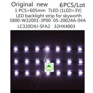 Image 1 - 6 pçs/set New100 % Lâmpada de retroiluminação LED tira para Skyworth 32E3000 5800 W32001 3P00 05 20024A 04A 7LED 605 milímetros