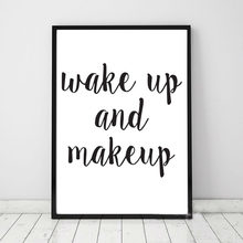 Wake Up And Make Up Canvas Art Print Painting Poster Encourage Quote Bedroom Beauty Salon Shop Wall Picture Home Decor No Frame(China)