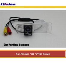 цена на Car Rear Parking Camera For KIA Rio/K2/Pride Sedan Car Reverse Rear View Back Up Camera Car Rear Parking Camera