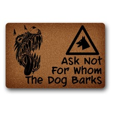Ask Not For Whom The Dog Barks decor front door mat mats outdoor entrance indoor funny doormats for