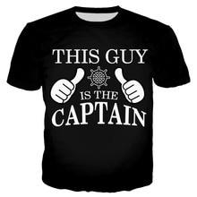YX Girl 2019 FashionStyle Unisex Tshirt Women Men This Guy Is The Captain Man Tshirts 3d Printed T-shirt Streetwear 7XL