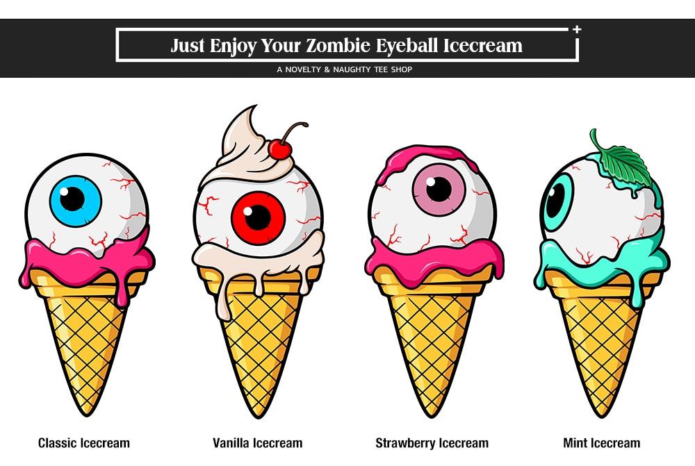 HTB1rydFAH1YBuNjSszeq6yblFXaT - A Real Good Icecream Need Some Zombie Eyeball T Shirt Cracking Nice Creative Cool T-shirt Men Women 100% Cotton Black Tee