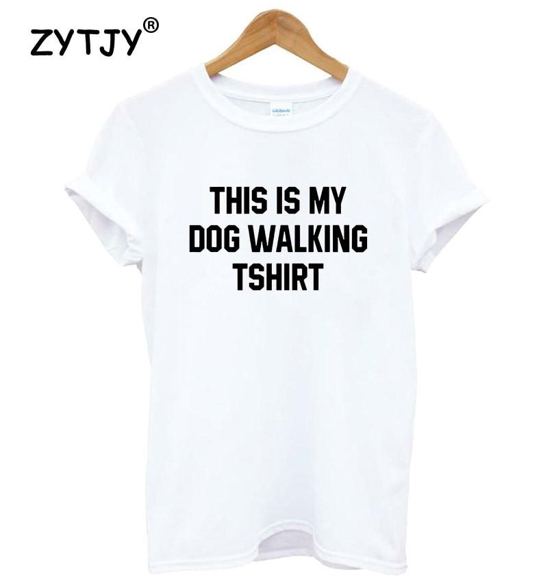 Este es mi perro caminando camisa imprimir mujeres camiseta algodón casual camiseta divertida para Lady Girl Top camiseta Hipster tumblr drop Ship Y-34