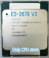 E5-2676V3 Original Intel Xeon QS Version E5-2676 V3 2.40GHz 30M 12CORES 22NM E5 2676 V3 LGA2011-3 120W Processor E5 2676V3(China)