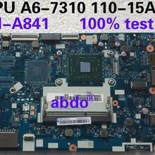 Abdo CG521 NM-A841 материнская плата для lenovo 110-15ACL ноутбук материнская плата Процессор A6-7310 DDR3 тестовая работа