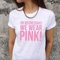 Женщины по средам мы носим розовые дрянные девчонки футболка топ мода Tumblr хлопок тройник