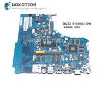 NOKOTION Laptop Motherboard For Lenovo 310 15ISK 510 15ISK CG411 CG511 CZ411 CZ511 NM A751 SR2EZ I7 6500U CPU 4GB DDR4 940MX GPU