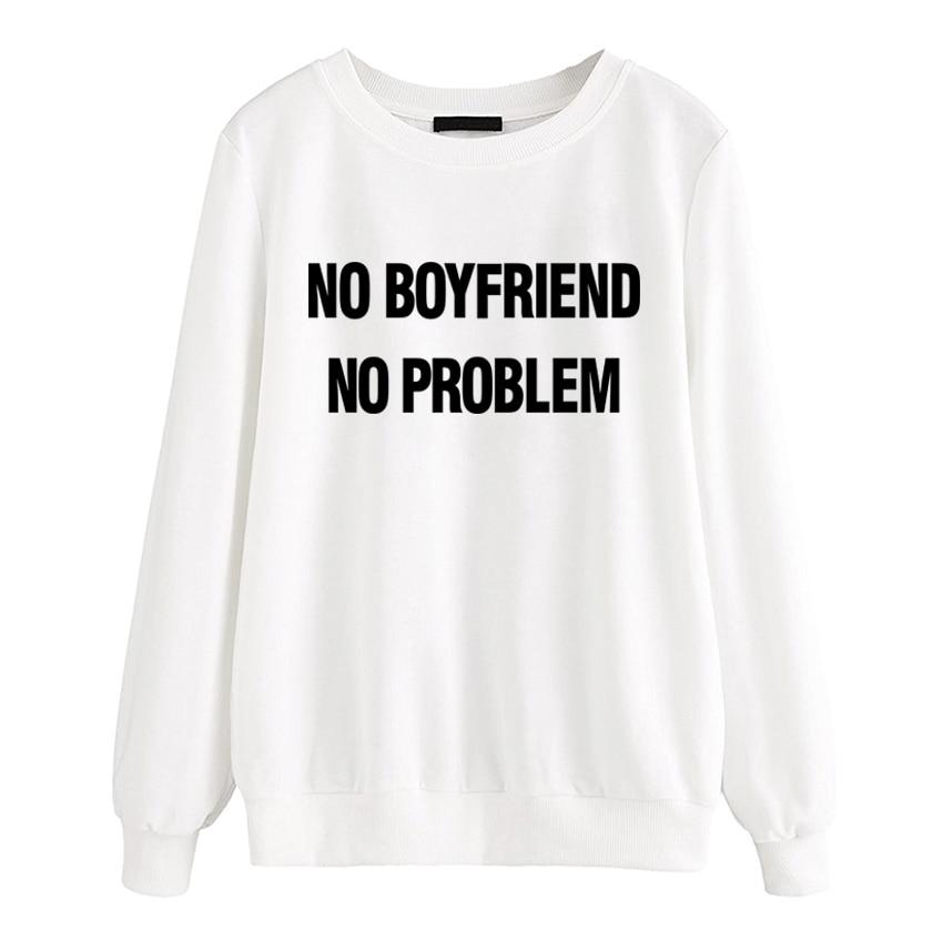 women sportswear sweatshirts autumn harajuku fleece hoody NO BOYFRIEND NO PROBLEM 2019 brand hoodies tracksuits funny pullovers