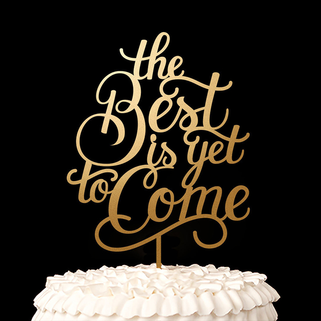 Aliexpress buy the best is yet to come cake topper gold the best is yet to come cake topper goldsilver wood rustic wedding decor junglespirit Images