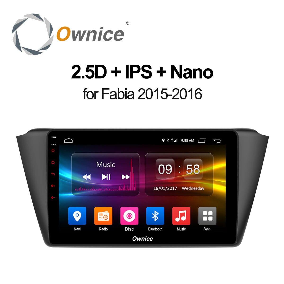 Ownice C500+ Octa 8 Core Andoid 6.0 Car radio player GPS navi 2G RAM 32GB ROM for Skoda Fabia 2015 2016 support 4G SIM Card DVR