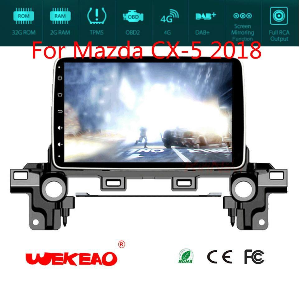 Wekao Voiture Radio GPS Lecteur de Navigation Pour Mazda CX-5 2018 Avec Stéréo Audio Multimédia Système Bluetooth Octa base Android 7.1