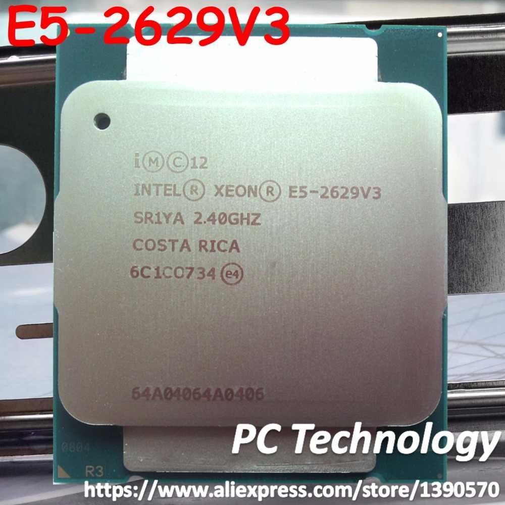 E5-2629 V3 Original Intel Xeon E5-2629V3 2.40GHZ 8-Core 20MB SmartCache E5 2629V3 DDR4 2133MHz FCLGA2011-3 85W 1 year warranty