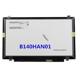 Новые оригинальные 14 дюймов экран ноутбука B140HAN01.1 B140HAN01 B140HAN01.2 B140HAN01.3 LP140WF1-SPB1 ЖК-дисплей 1920*1080