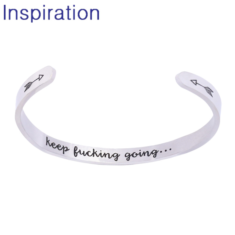 2990dc9a9c209 US $3.75 6% OFF|6mm Width Keep FUCKING going Stainless Steel Bangle  Inspirational Quote Inside Carved Cuff Mantra Bracelets For Men Gifts -in  Bangles ...