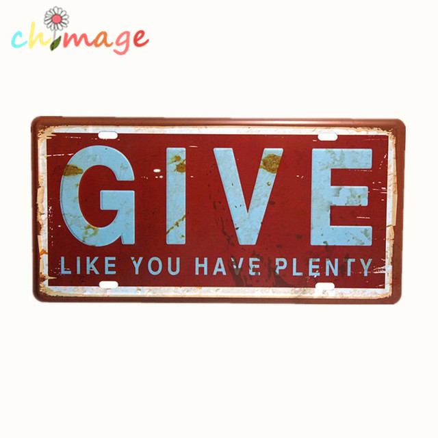 Give Like You Have Plenty Car License Plate Vintage Tin Sign Bar Pub Home Kitchen Wall