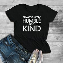 Skuggnas New Arrival Always Stay Humble and Kind Shirt Christian Shirts Christian Women T-shirt Faith Tees Drop shipping