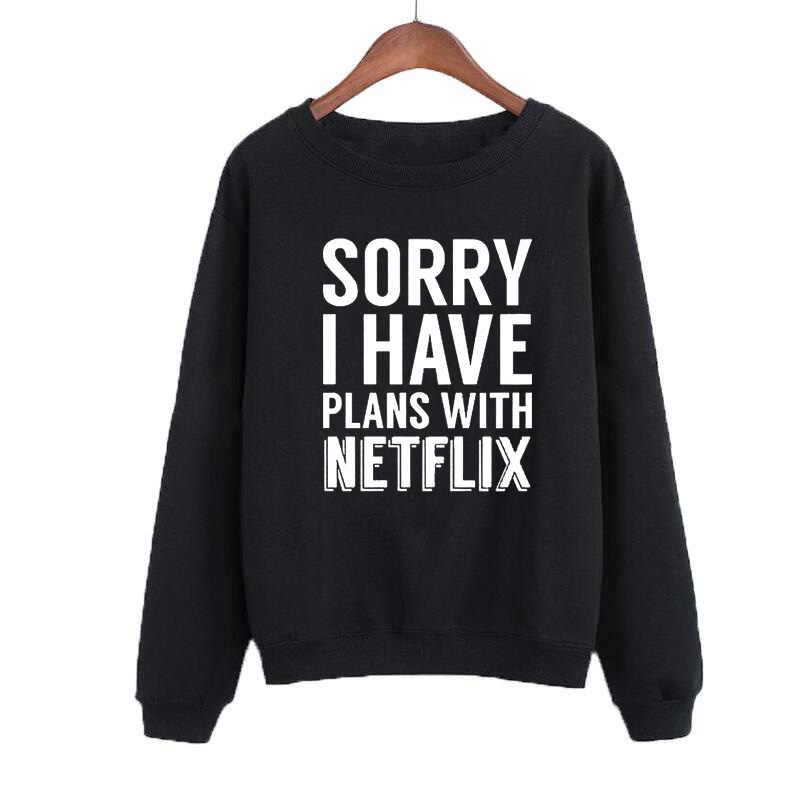 Sorry IK Hebben Plannen met Netflix Sweatshirt Jumper Tops Grappige Zeggen Zin Slogan Vrouwen Crewneck Hoodies Streetwear Trui Top