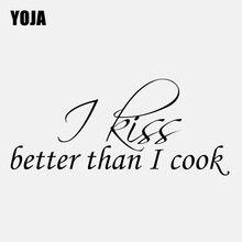 YOJA 76CM*36.4CM I Kiss Better Than I