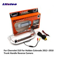 Liislee Car Backup Parking Camera For Chevrolet S10 For Holden Colorado 2012~2018 Reverse Rearview Camera / Pickup Trunk CAM