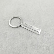 """Drive Safe, I need you here with me"" Car Keychain"