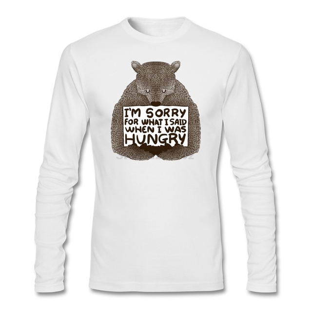 b3ab82902 2019 Mens I'm Sorry For What I Said When I Was Hungry Tee Shirts Best  Selling Shirts Grunge Sorry Bear tee shirt Design Fitted