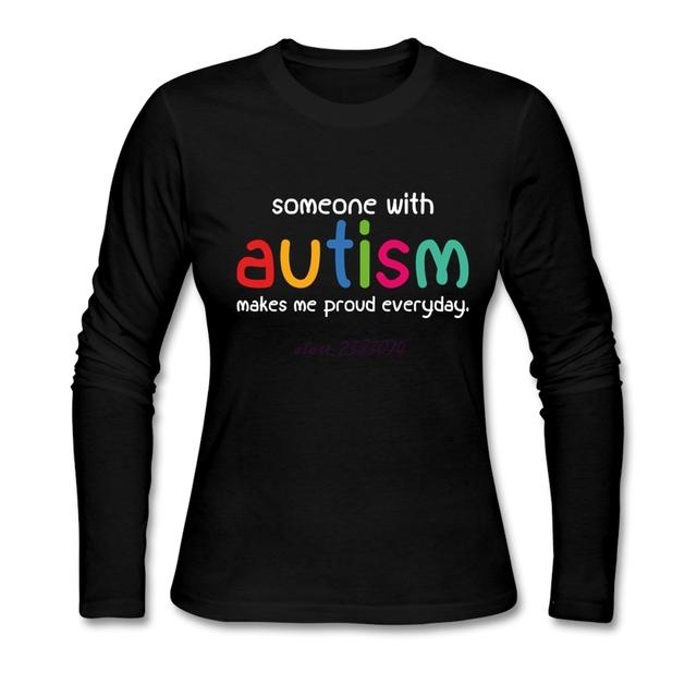 Mulheres camisa adolescente alguém com autismo me faz orgulhoso de urbanização diário natural cotton crew-neck summer clothing