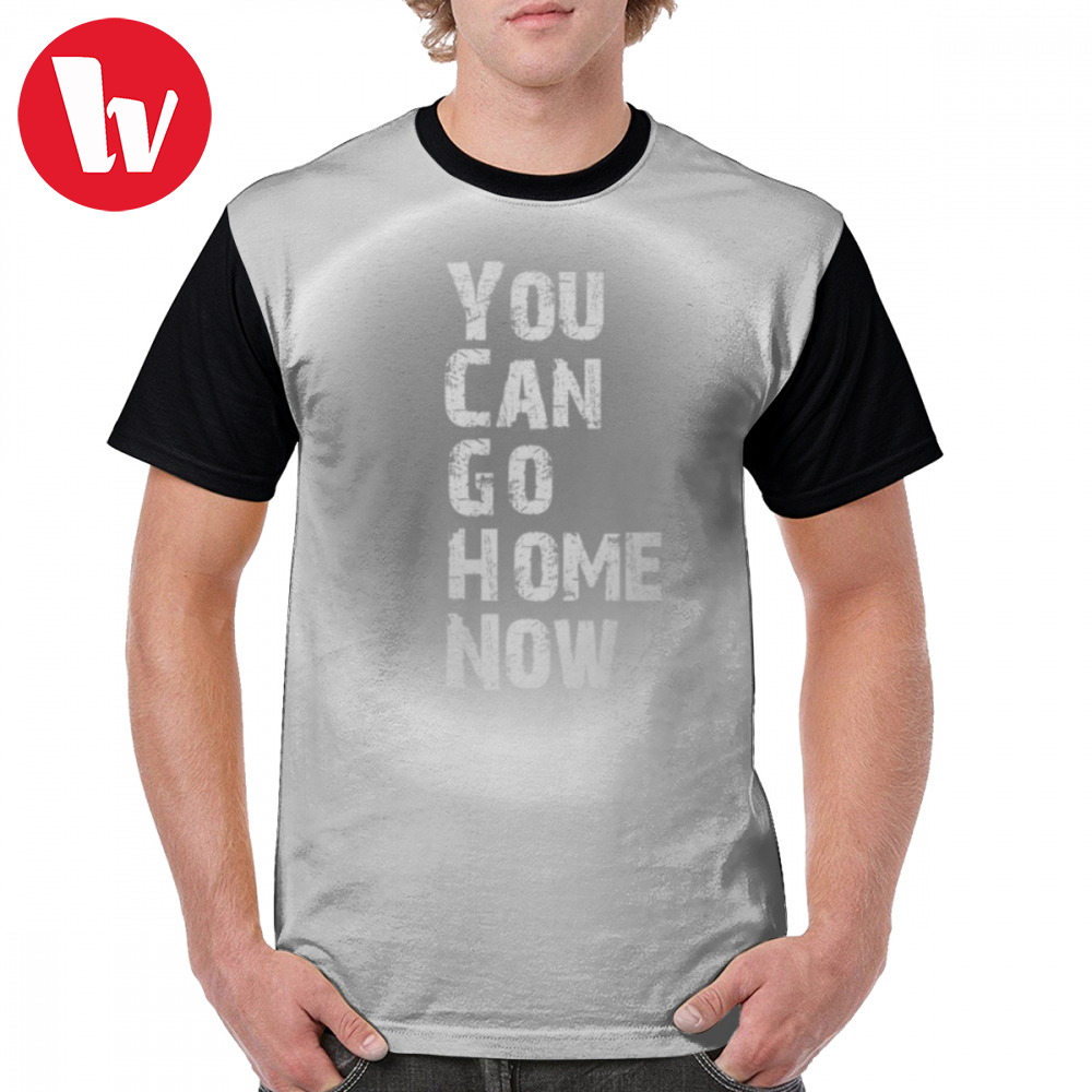 You Can Go Home Now T Shirt T-Shirt Casual Man Graphic Tee Printed 100 Polyester Short-Sleeve 4xl Tshirt