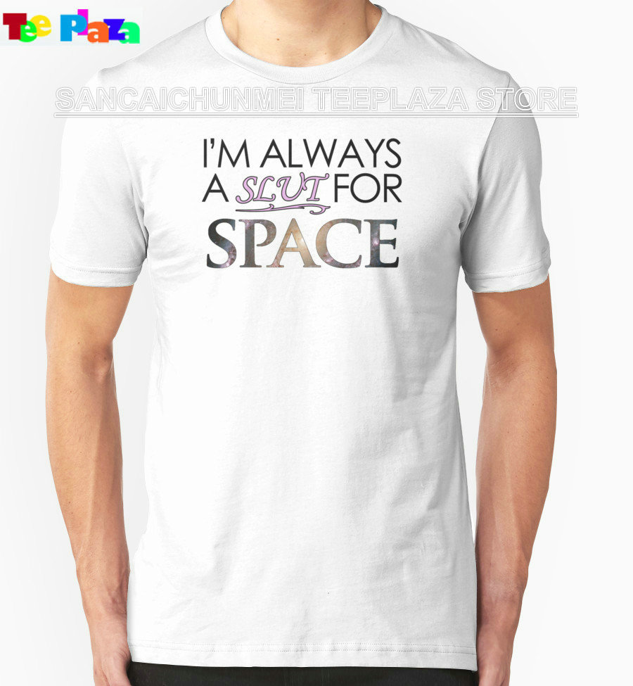 Buy Make Shirt Online Crew Neck New Style Short Sleeve M Always Slut Space Mens Tee Shirt