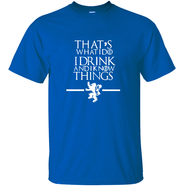 "Men T-Shirts ""That's What I Do I Drink and I know Things"" 3"