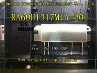 1pcs ORIGINAL Module RA60H1317M1A 201 RA60H1317M1A RA60H1317M 1A 60W 135 175MHZ NEW Original