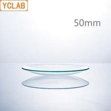YCLAB 50 мм стеклянная крышка стакана для часов Куполообразное твердое стекло лабораторное химическое оборудование
