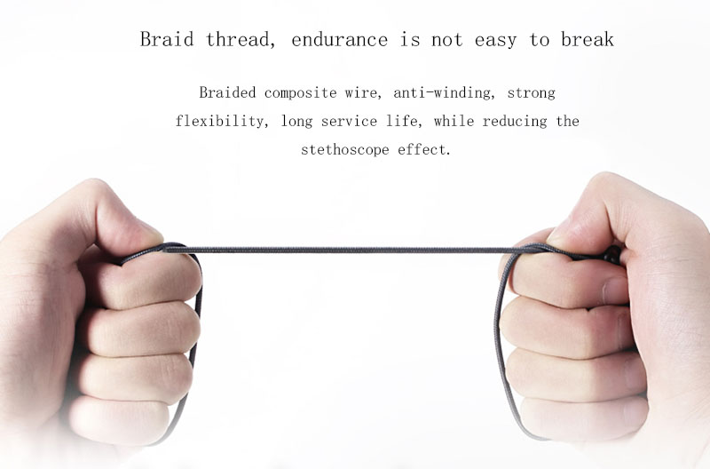 Braided composite wire, anti-winding, strong flexibility, long service life, while reducing the stethoscope effect.
