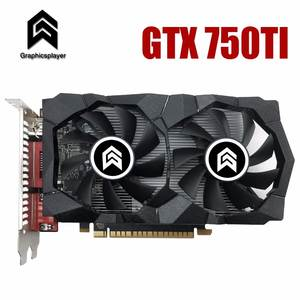 GTX750TI 2G DDR5 Video card for nVIDIA Geforce chip Graphic Card PCI-E 16X