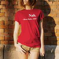 Nah Rosa Parks 1955 Quotes Funny T Shirt Women Black Lives Matter Equal Rights Tee Summer Red Tops Cotton Civil Rights Tshirt