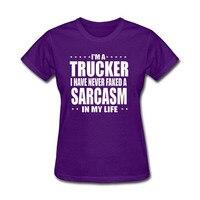 Jestem Trucker I Nigdy nie Sfałszowane A Sarcasm Prezent Present T-Shirt Z Krótkim Rękawem Kobiet 100% Bawełniana Koszulka Tanio Sprzedam Koszulkę topy