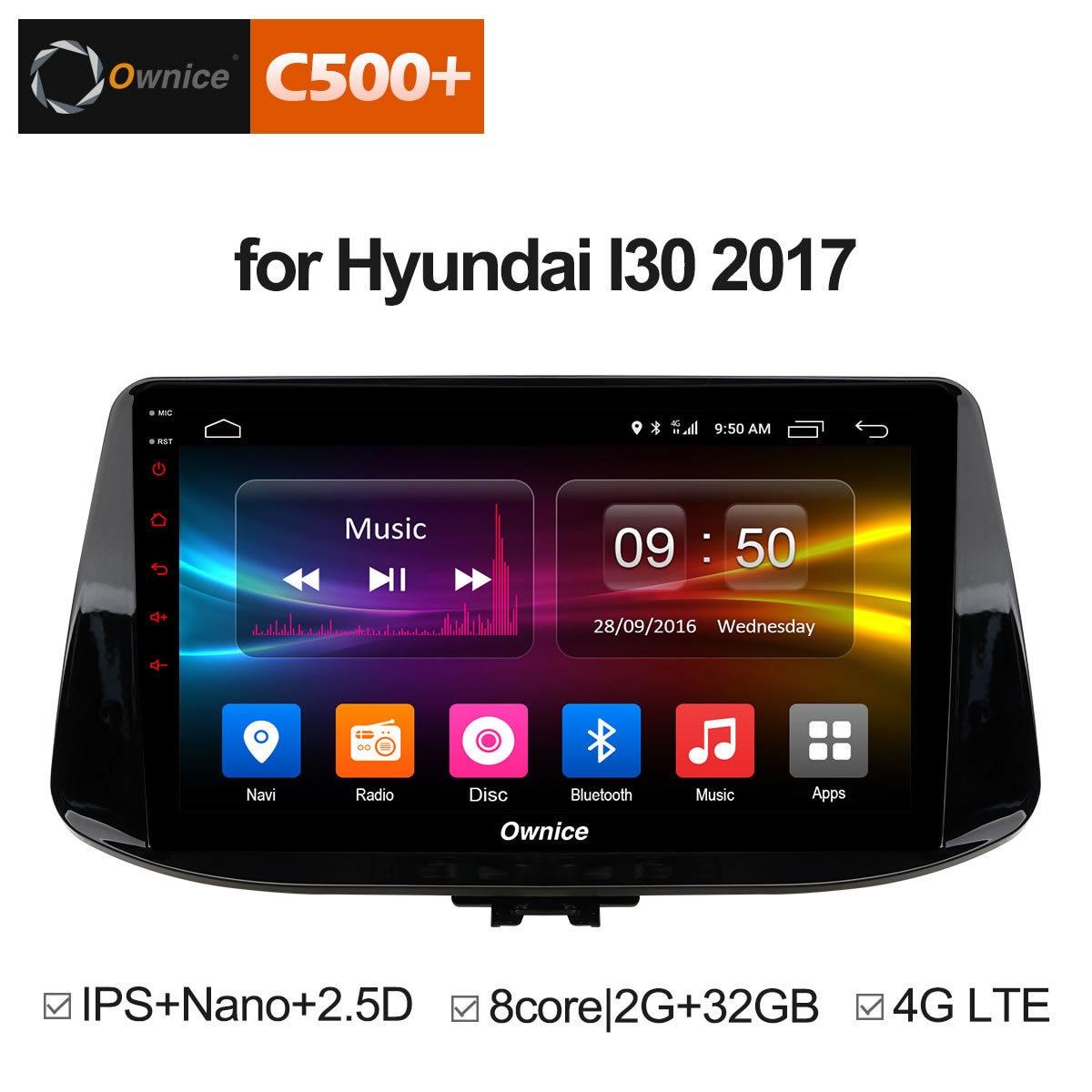 Ownice C500 + G10 Octa Core RAM 2g 32g Android 8.1 für Hyundai i30 2017 2018 Auto DVD Player GPS Radio stereo Video kopf Einheit 4g
