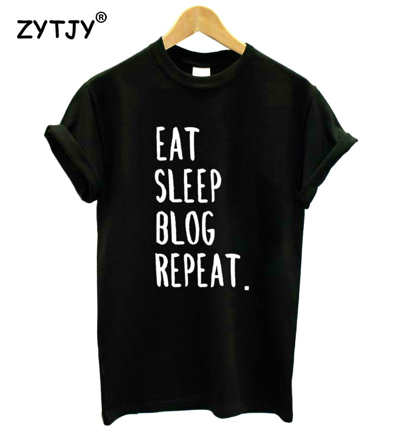 EAT SLEEP BLOG REPEAT Letters Print Women Tshirt Cotton Funny t Shirt For Lady Girl Top Tee Hipster Tumblr Drop Ship HH-215 image