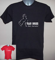 FUNNY HORSE STD T SHIRT 'I TRAIN HORSES TO EAT CARROTS! Sizes S to 5XL Comfortable t shirt,Casual Short Sleeve TEE