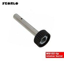 FEORLO Soldering Tip Retainer Barrel Sleeve WS102, for Weller WSD81, WSP80 Solder Iron, LT Tips