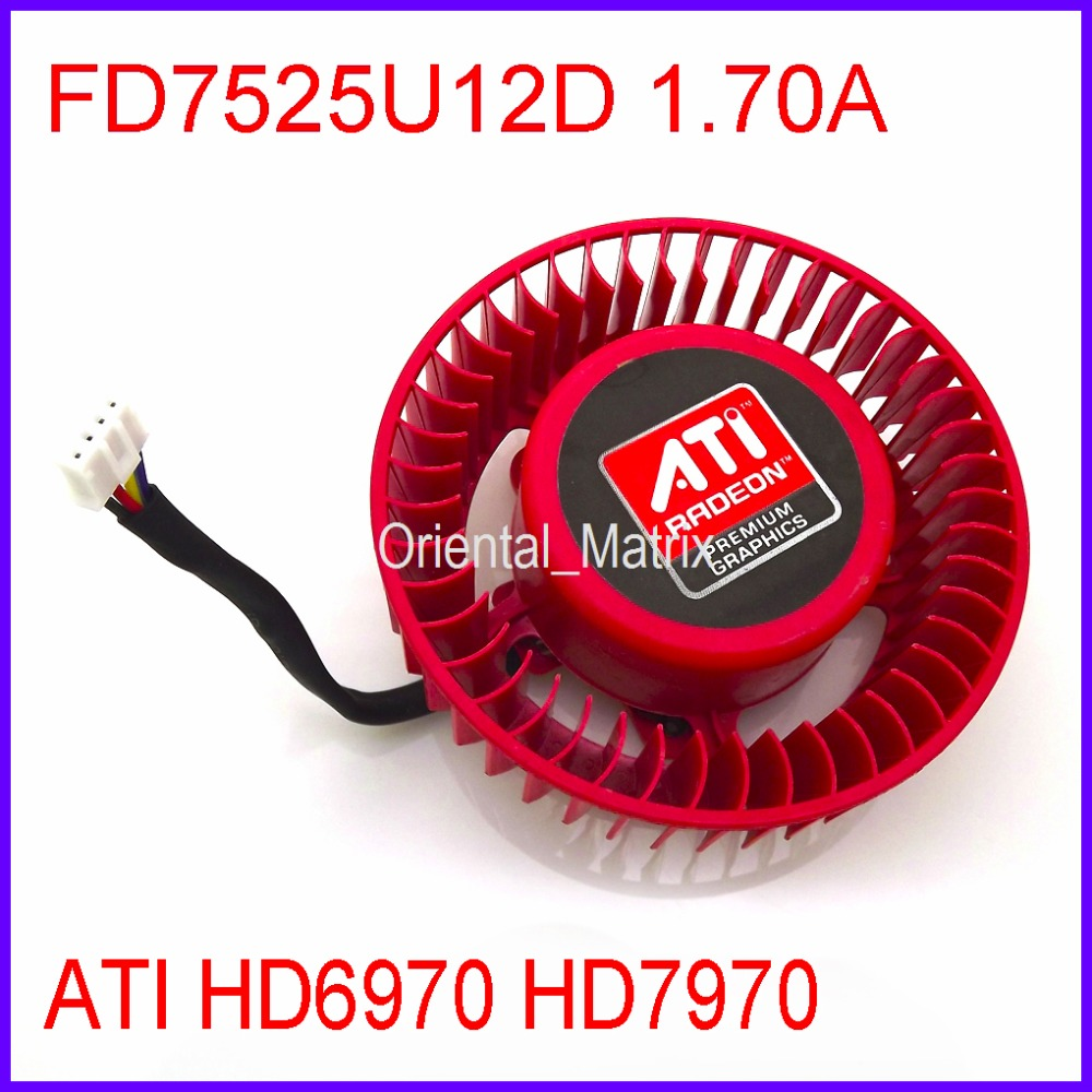 Free Shipping FD7525U12D 1.70A 12V For ATI HD6970 HD7970 Graphics Card Cooler Cooling Fan 4Pin 4Wire computer cooler radiator with heatsink heatpipe cooling fan for hd6970 hd6950 grahics card vga cooler